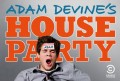 Adam Devine from Workaholics is throwing a House Party