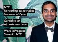 Aziz Ansari is testing out new material, offering 'Work In Progress' lottery for tickets