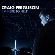 Craig Ferguson, I'm Here To Help