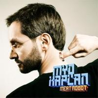 Myq Kaplan, Meat Robot