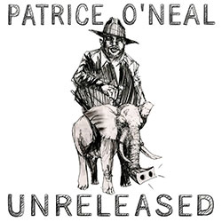 Patrice O'Neal Unreleased