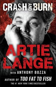 Artie Lange, Crash And Burn
