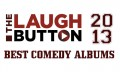 The Laugh Button's best comedy albums of 2013