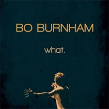 Bo Burnham - what.