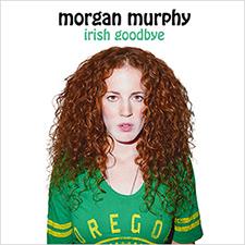 Morgan Murphy Irish Goodbye