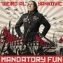 "Weird Al will release Eight music videos over Eight days for the release of ""Mandatory Fun"""