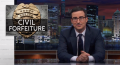 John Oliver explains how the police can seize your stuff via civil forteiture