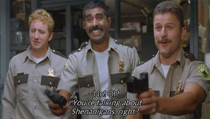 Super Troopers - Shenanigans