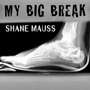 Shane Mauss, My Big Break