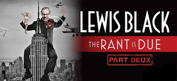 Lewis Black Rant is Due