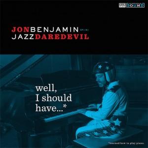 Jon Benjamin Jazz Daredevil