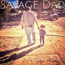 Joey Diaz - Savage Dad