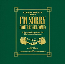 Eugene Mirman - I'm Sorry (You're Welcome)
