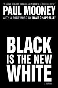 Paul Mooney Black is the new White