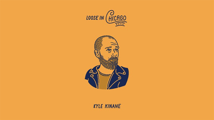 Kyle Kinane - Loose In Chicago