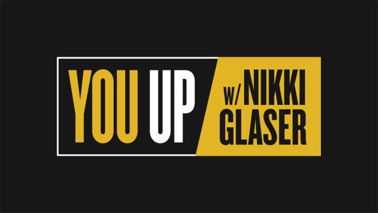 You Up w/Nikki Glaser