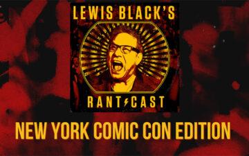 Lewis Black Rantcast: NYCC