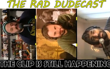 The Rad Dudecast - The Clip is Still Happening