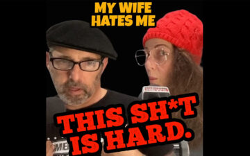 My Wife Hates Me - This Shit Is Hard