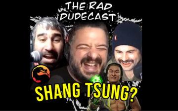 Rad Dudecast - Shang Tsung