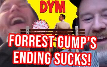DYM - Forrest Gump's Ending Sucks