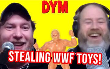 DYM - Stealing WWF Toys