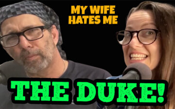 My Wife Hates Me - The Duke