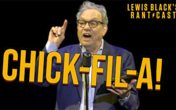 Lewis Black's Rantcast - Chik-Fil-A